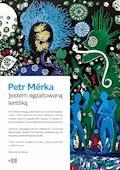 Jestem egzaltowaną lentilką - Petr Merka - ebook