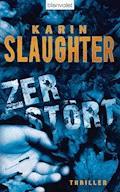 Zerstört - Karin Slaughter - E-Book