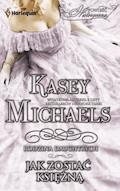 Jak zostać księżną - Kasey Michaels - ebook