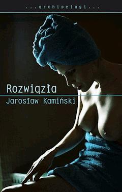 Rozwiązła - Jarosław Kamiński - ebook
