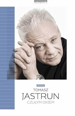 Czułym okiem Czułym okiem - Tomasz Jastrun - ebook