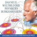 Das neue Weltbild des Physikers Burkhard Heim - Burkhard Heim - Hörbüch