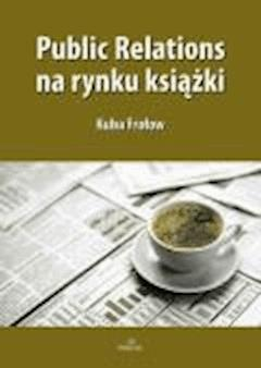 Public Relations na rynku książki - Kuba Frołow - ebook