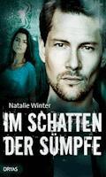 Im Schatten der Sümpfe - Natalie Winter - E-Book