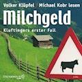 Ein Kluftinger-Krimi, Folge 1: Milchgeld - Volker Klüpfel - Hörbüch