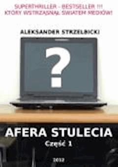 AFERA STULECIA Część 1 - Aleksander Strzelbicki - ebook