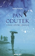 Pan Odutek i inne opowiadania - Iwona Partyka - ebook