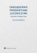 Zarządzanie produktami leczniczymi. Teoria i praktyka - Urszula Religioni - ebook