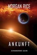 Ankunft (Chronik der Invasion – Buch zwei): Ein Science Fiction Thriller - Morgan Rice - E-Book