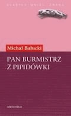 Pan burmistrz z Pipidówki - Michał Bałucki - ebook