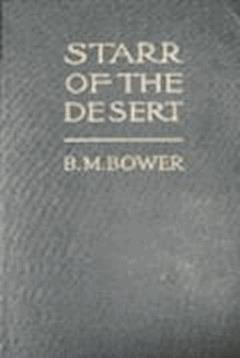 Starr, of the Desert - B.M. Bower - ebook