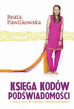 Księga kodów podświadomości - Beata Pawlikowska - ebook