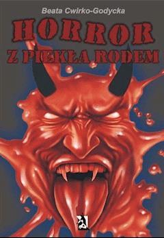 Horror z piekła rodem - Beata Cwirko-Godycka - ebook