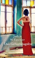 Das Geburtstagsfest - Judith W. Taschler - E-Book