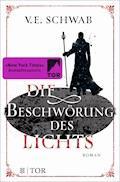 Die Beschwörung des Lichts - V. E. Schwab - E-Book