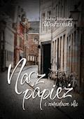 Nasz Papież i zamiatacze ulic - Andrzej Wodziński - ebook