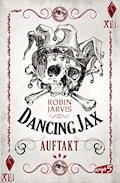 Dancing Jax - Auftakt - Robin Jarvis - E-Book