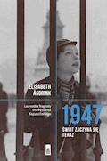 1947. Świat zaczyna się teraz - Elisabeth Asbrink - ebook