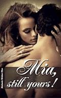 Mia, still yours! - Melanie Weber-Tilse - E-Book