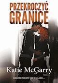 Przekroczyć granice - Katie McGarry - ebook