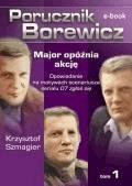 Porucznik Borewicz. Major opóźnia akcję. Tom 1 - Krzysztof Szmagier - ebook