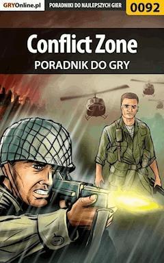 """Conflict Zone - poradnik do gry - Piotr """"Zodiac"""" Szczerbowski - ebook"""