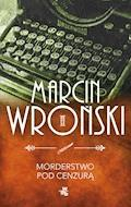 Morderstwo pod cenzurą - Marcin Wroński - ebook + audiobook
