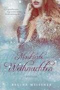 Maskierte Weihnachten - Regina Meißner - E-Book