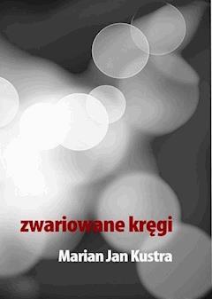 Zwariowane kręgi - Marian Jan Kustra - ebook