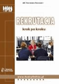 Rekrutacja krok po kroku  - Iwona Jaroszewska-Ignatowska, Magdalena Rapacka-Wojdat - ebook