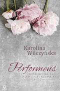 Performens - Karolina Wilczyńska - ebook