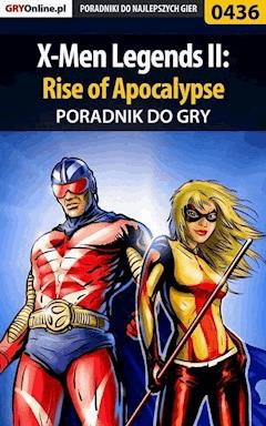 "X-Men Legends II: Rise of Apocalypse - poradnik do gry - Maciej ""Shinobix"" Kurowiak - ebook"