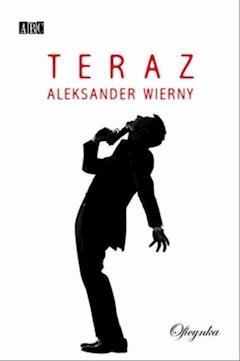 Teraz - Aleksander Wierny - ebook