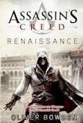 Assassin's Creed Band 1: Renaissance - Oliver Bowden - E-Book
