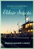 Eliksir Sopotu - Sylwia Waszewska - ebook