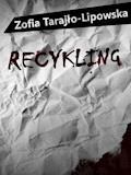 Recykling - Zofia Tarajło-Lipowska - ebook
