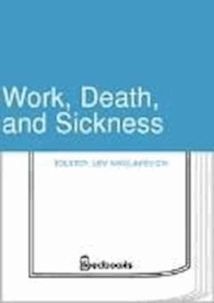Work, Death, and Sickness - Lev Nikolayevich Tolstoy - ebook