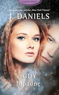 Gdy upadnę - J. Daniels - ebook