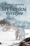 Idź i czekaj mrozów - Marta Krajewska - ebook
