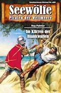 Seewölfe - Piraten der Weltmeere 488 - Roy Palmer - E-Book