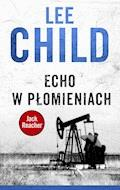 Echo w płomieniach - Lee Child - ebook