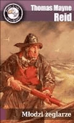 Młodzi żeglarze - Thomas Mayne Reid - ebook