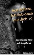 Ach Schatz, ich lieb doch nur dich :-) - Sabine Zierer - E-Book