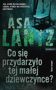 Co się przydarzyło tej małej dziewczynce? - Asa Lantz - ebook