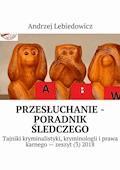 Przesłuchanie -poradnik śledczego - Andrzej Lebiedowicz - ebook