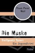 Die Maske - Klaus-Peter Wolf - E-Book