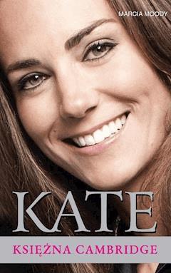 Kate – Księżna Cambridge - Marcia Moody - ebook
