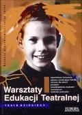 Warsztaty edukacji teatralnej  - Barbara Broszkiewicz, Jerzy Jarek - ebook