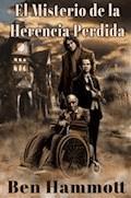 El Misterio De La Herencia Perdida. - Ben Hammott - E-Book
