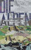 Die Alpen - Patrick Stoffel - E-Book